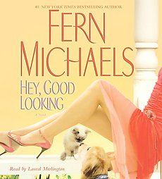 Hey, Good Looking: A Novel, Fern Michaels