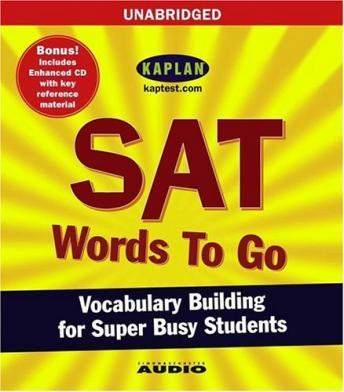 SAT Words to Go : Vocabulary Building for Super Busy Students, Janice Kaplan