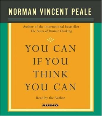 You Can If You Think You Can, Norman Vincent Peale