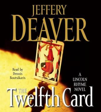 Twelfth Card: A Lincoln Rhyme Novel, Jeffery Deaver