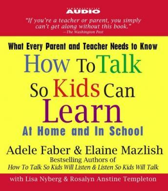 How to Talk So Kids Can Learn: At Home and in School, Elaine Mazlish, Adele Faber