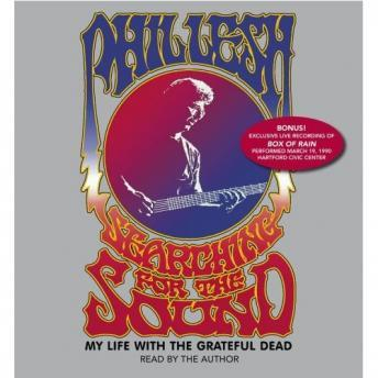 Searching for the Sound: My Life in the Grateful Dead, Phil Lesh