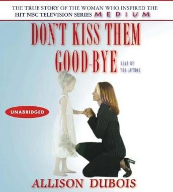 Download Don't Kiss Them Good-Bye by Allison DuBois