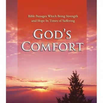 God's Comfort: Bible Passages Which Bring Strength and Hope In Times of Suffering, Bible
