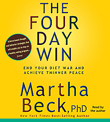 Four-Day Win: How to End Your Diet War and Achieve Thinner Peace Four Days at a Time, Martha Beck