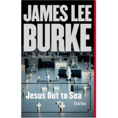 Jesus Out To Sea Collection: Stories, James Lee Burke