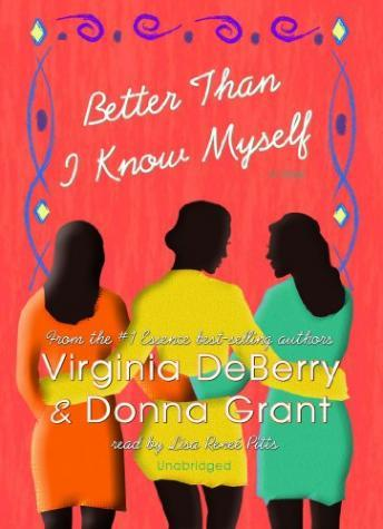 Better Than I Know Myself, Donna Grant, Virginia DeBerry