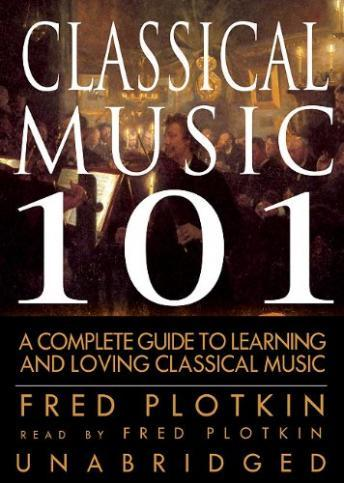 Classical Music 101, Fred Plotkin
