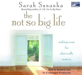 Not So Big Life: Making Room for What Really Matters, Sarah Susanka