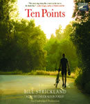 Ten Points: A Father's Promise, a Daughter's Wish - How a Magical Season of Bicycle Riding Made it All Come True, Bill Strickland