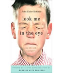 Look Me in the Eye: My Life with Asperger's, John Elder Robison