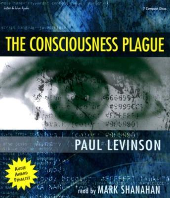 Consciousness Plague, Paul Levinson