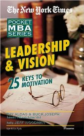 Leadership & Vision: 25 Keys to Motivation, Buck Joseph, Ramon J. Aldag