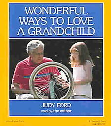Wonderful Ways to Love a Grandchild, Judy Ford