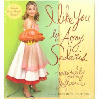 I Like You: Hospitality Under the Influence, Amy Sedaris