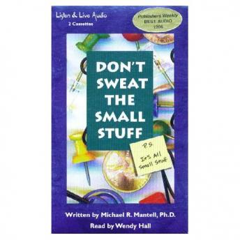 Don't Sweat the Small Stuff: P.S. It's All Small Stuff, Michael R. Mantell
