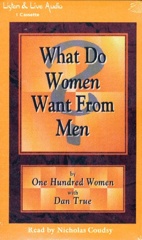 What Do Women Want from Men, Dan True