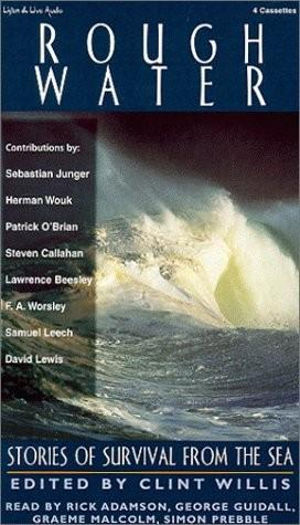 Rough Water: Stories of Survival from the Sea, Clint Willis