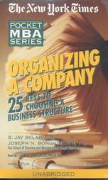 Organizing a Company: 25 Keys to Choosing a Business Structure, Joseph N. Bongiovanni, S. Jay Sklar