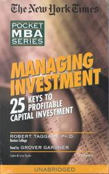 Managing Investment: 25 Keys to Profitable Capital Investment, Robert Taggart