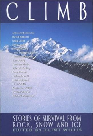 Climb: Stories of Survival from Rock, Snow and Ice, Clint Willis