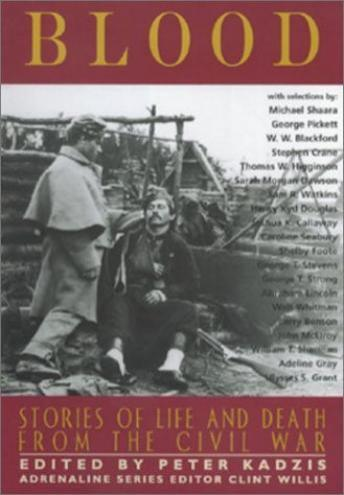 Blood: Stories of Life and Death from the Civil War, Ulysses S. Grant, Walt Whitman, Abraham Lincoln