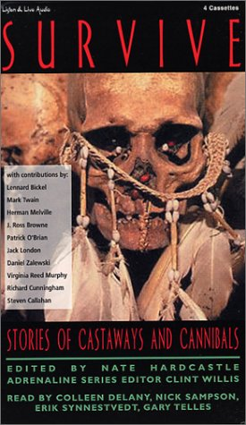 Survive: Stories of Castaways and Cannibals, Steven Callahan, Mark Twain, Jack London