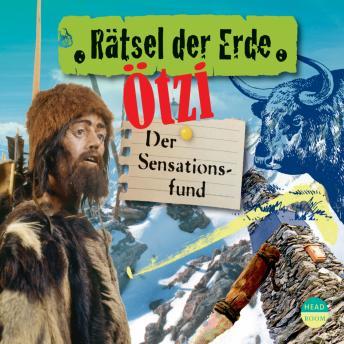 Ötzi - Der Sensationsfund - Rätsel der Erde (Ungekürzt)