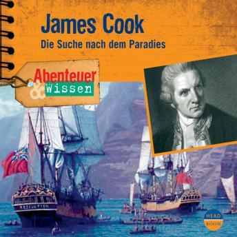 James Cook - Die Suche nach dem Paradies - Abenteuer & Wissen (Ungekürzt)