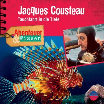 Jacques Cousteau - Tauchfahrt in die Tiefe - Abenteuer & Wissen (Ungekürzt)