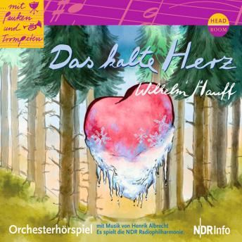 Das kalte Herz - Orchesterhörspiel