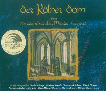 Der Kölner Dom: oder die Wahrheit über Meister Gerhard