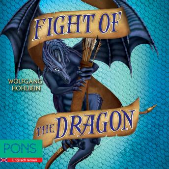 Wolfgang Hohlbein - Fight of the Dragon: PONS Fantasy auf Englisch