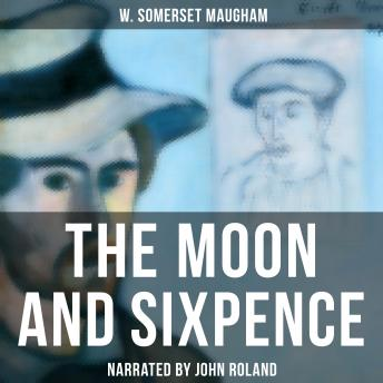 The Moon and Sixpence: Based on the Life of Paul Gauguin