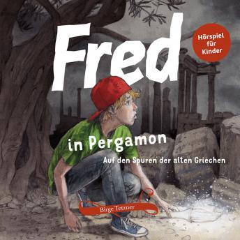 Fred in Pergamon: Auf den Spuren der alten Griechen