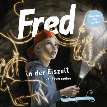 Fred in der Eiszeit: Der Feuerzauber