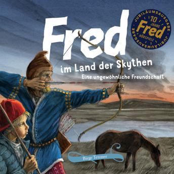 Fred im Land der Skythen: Eine ungewöhnliche Freundschaft