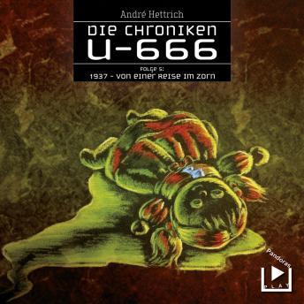 Die Chroniken U666 Folge 05 - 1937: Von einer Reise im Zorn