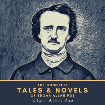 The Complete Tales & Novels of Edgar Allan Poe