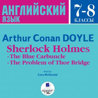 Sherlock Holmes: The Blue Carbuncle. The Problem of Thor Bridge