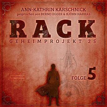 Rack - Geheimprojekt 25, Folge 5 (ungekürzt)