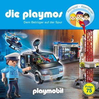 Die Playmos - Das Original Playmobil Hörspiel, Folge 75: Dem Betrüger auf der Spur