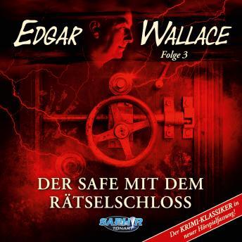 Edgar Wallace - Der Krimi-Klassiker in neuer Hörspielfassung, Folge 3: Der Safe mit dem Rätselschlos