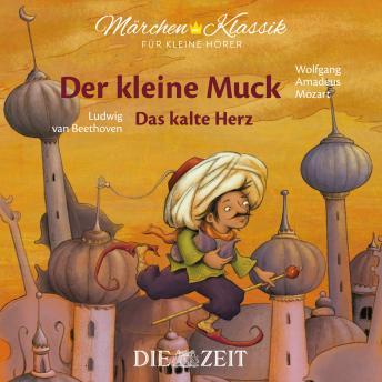 Die ZEIT-Edition 'Märchen Klassik für kleine Hörer' - Der kleine Muck und Das kalte Herz mit Musik v