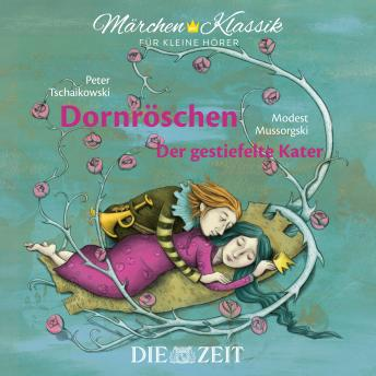 Die ZEIT-Edition 'Märchen Klassik für kleine Hörer' - Dornröschen und Der gestiefelte Kater mit Musi