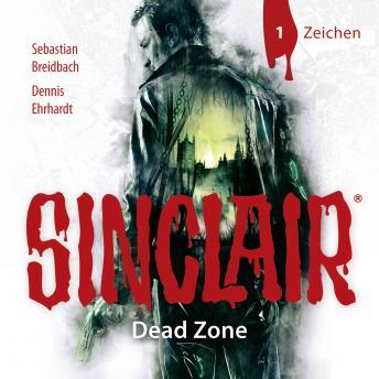 Sinclair, Staffel 1: Dead Zone, Folge 1: Zeichen