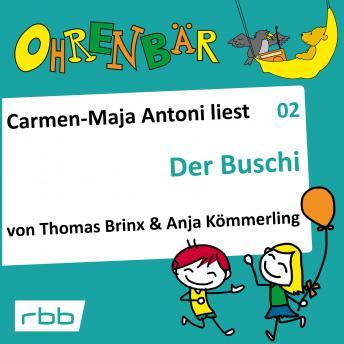 Ohrenbär - eine OHRENBÄR Geschichte, Folge 2: Der Buschi (Hörbuch mit Musik)