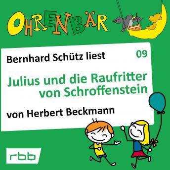 Ohrenbär - eine OHRENBÄR Geschichte, Folge 9: Julius und die Raufritter von Schroffenstein (Hörbuch