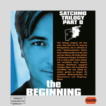 The Satchmo Trilogy, Part 5: The Beginning (ungekürzt)