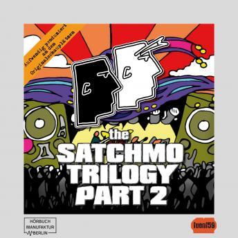 The Satchmo Trilogy, Part 2: Bronco Bullcox und der dickflüssige Pfarrer (ungekürzt)